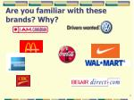 are you familiar with these brands why