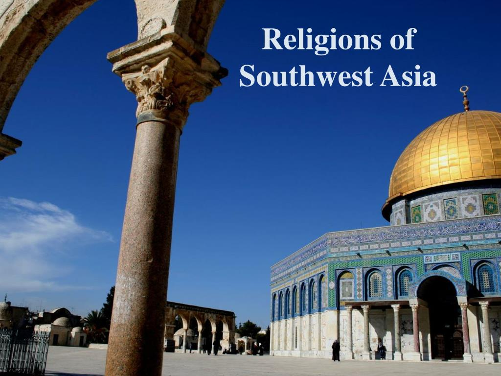 religions of southwest asia l.