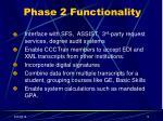phase 2 functionality