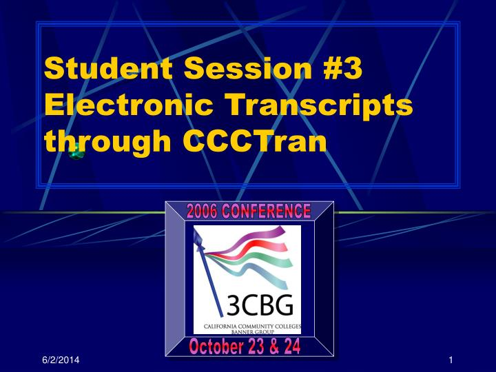 student session 3 electronic transcripts through ccctran n.