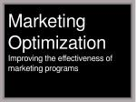 marketing optimization improving the effectiveness of marketing programs
