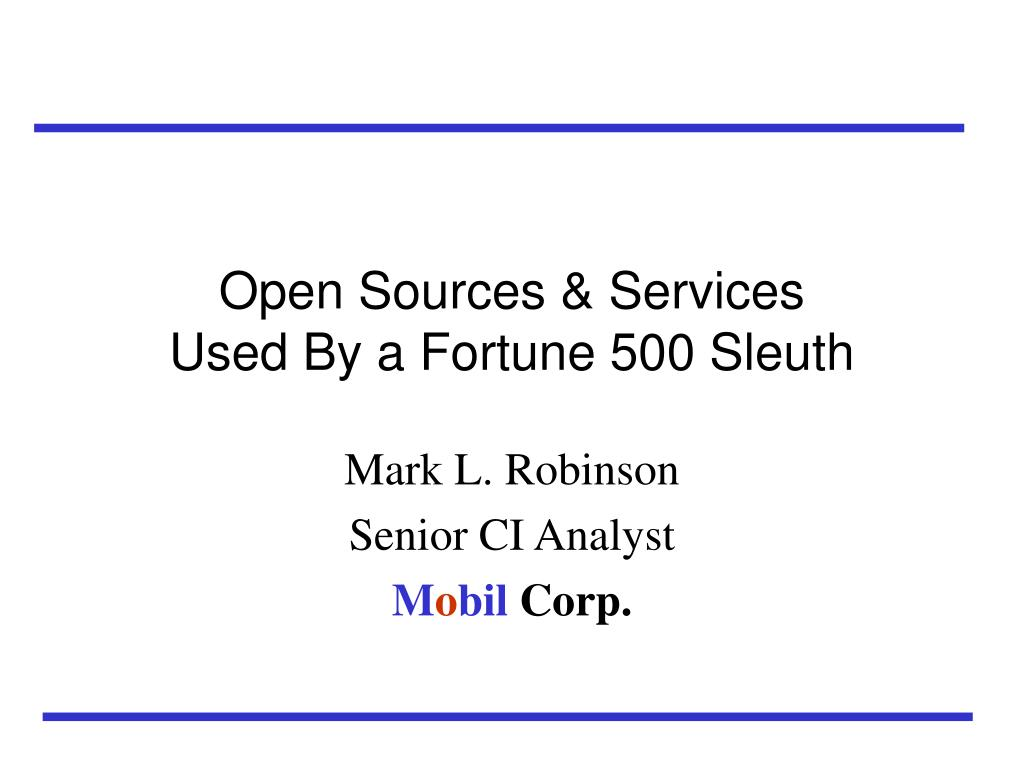open sources services used by a fortune 500 sleuth l.