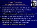logical positivism metaphysics is meaningless