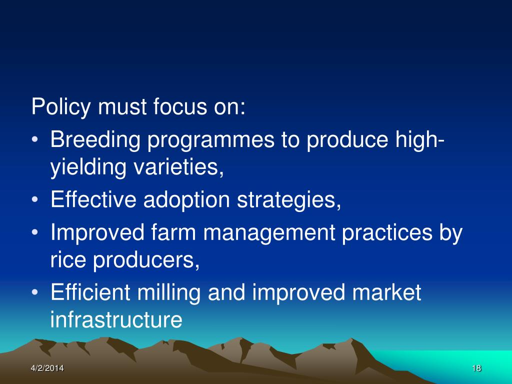 Policy must focus on: