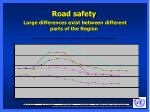 road safety large differences exist between different parts of the region