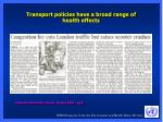 transport policies have a broad range of health effects