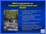 who programme on transport environment and health