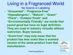 living in a fragranced world no scents in labelling