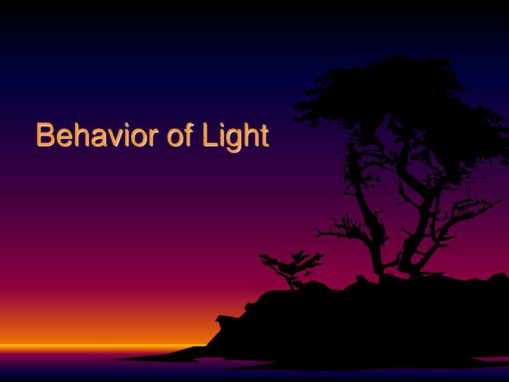 behavior of light l.