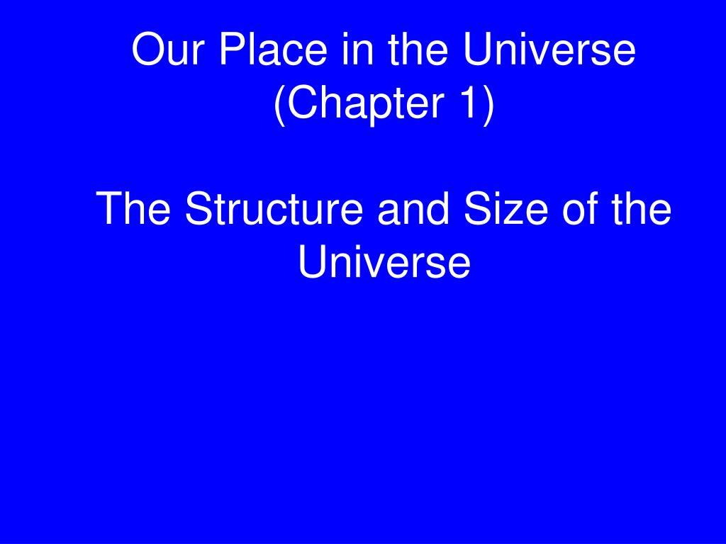our place in the universe chapter 1 the structure and size of the universe l.