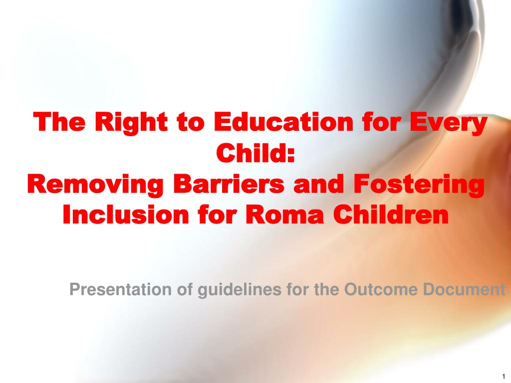the right to education for every child removing barriers and fostering inclusion for roma children l.