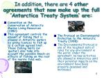 in addition there are 4 other agreements that now make up the full antarctica treaty system are1