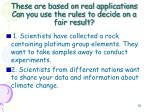 these are based on real applications can you use the rules to decide on a fair result