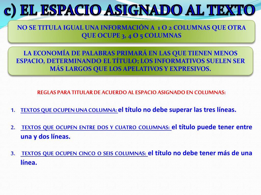 c) EL ESPACIO ASIGNADO AL TEXTO