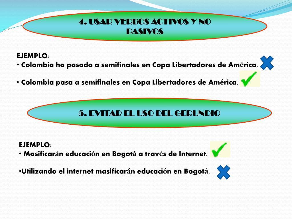 4. USAR VERBOS ACTIVOS Y NO PASIVOS