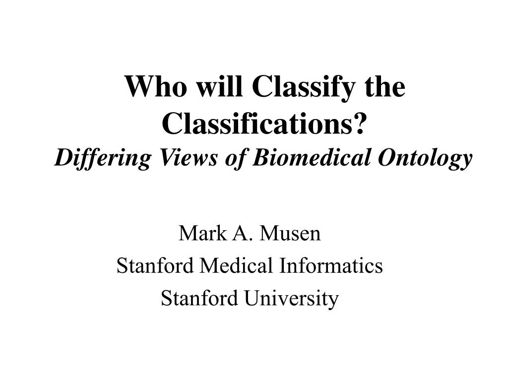 who will classify the classifications differing views of biomedical ontology l.