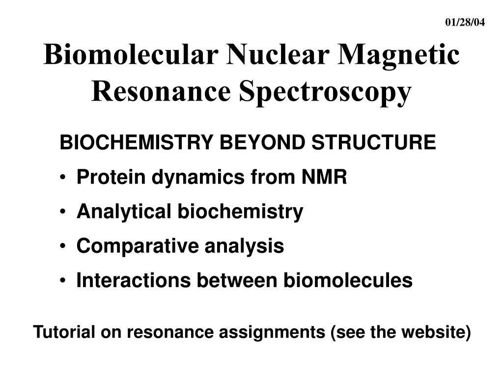 biomolecular nuclear magnetic resonance spectroscopy l.