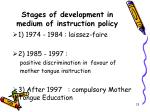 stages of development in medium of instruction policy