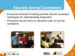 educate animal caretakers