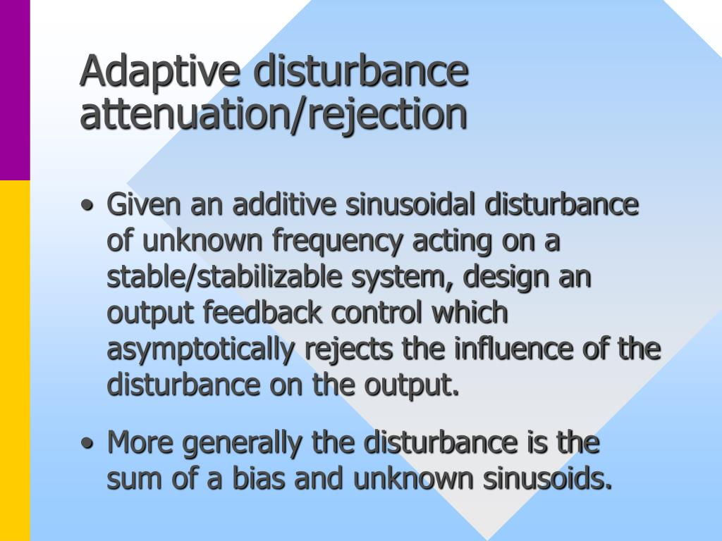 Adaptive disturbance attenuation/rejection