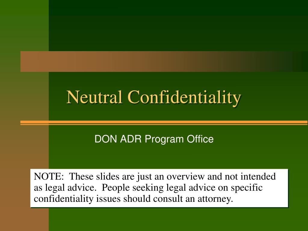 neutral confidentiality l.