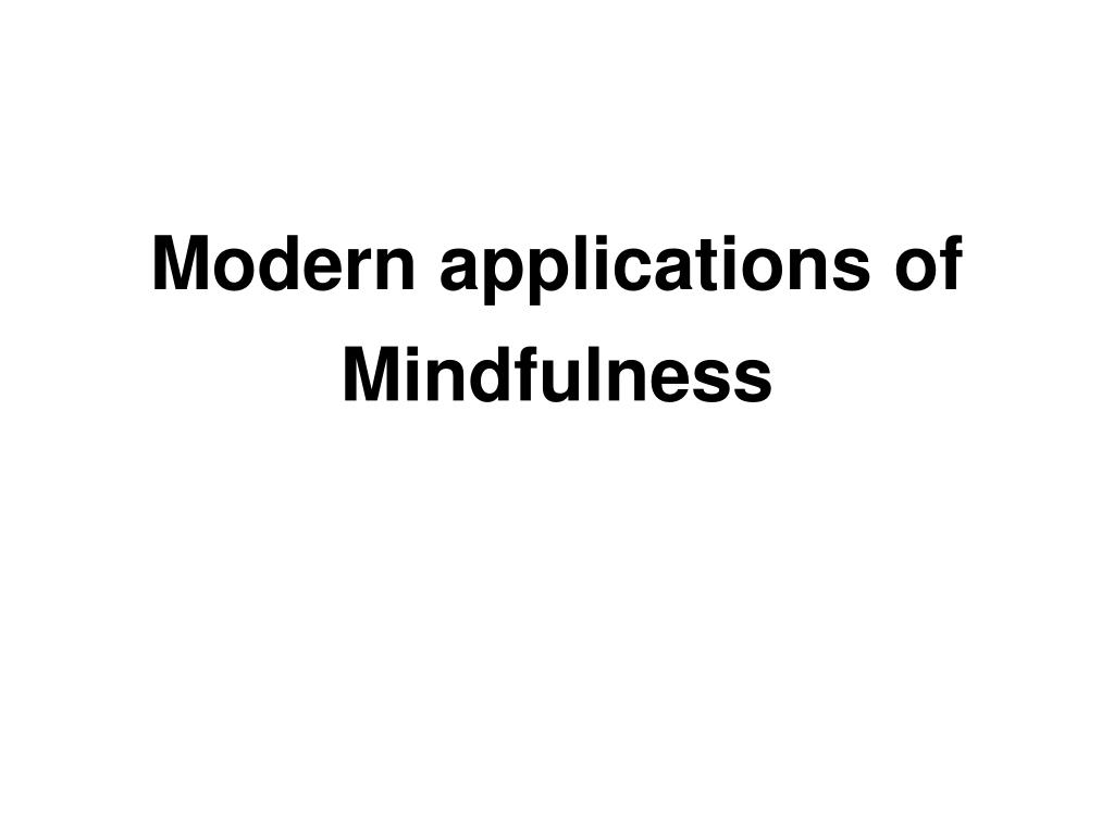 modern applications of mindfulness l.