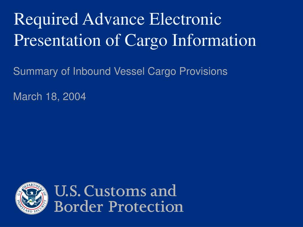 required advance electronic presentation of cargo information l.