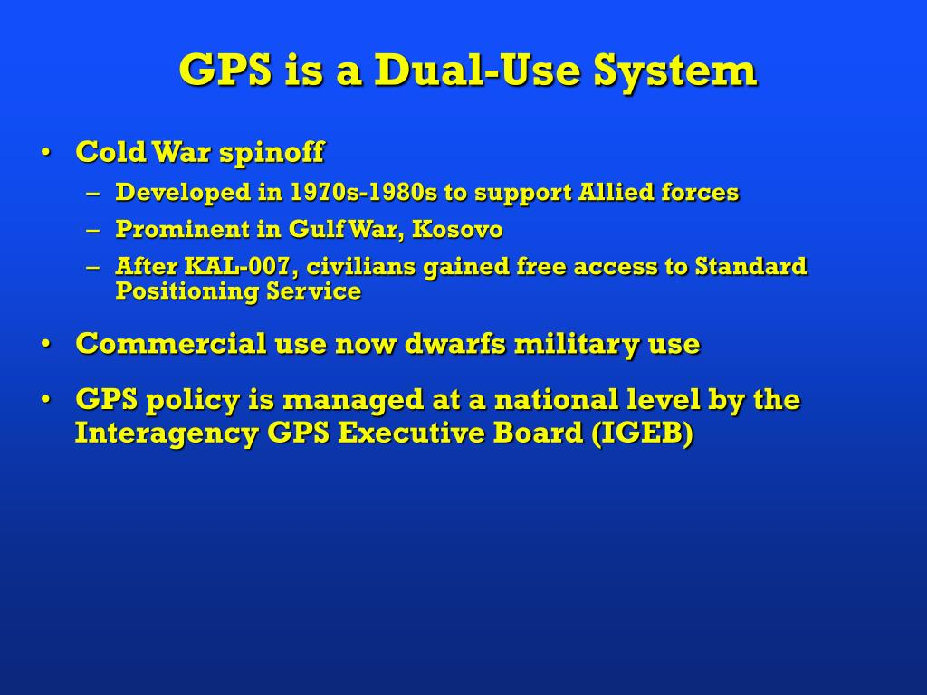 GPS is a Dual-Use System