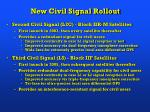 new civil signal rollout