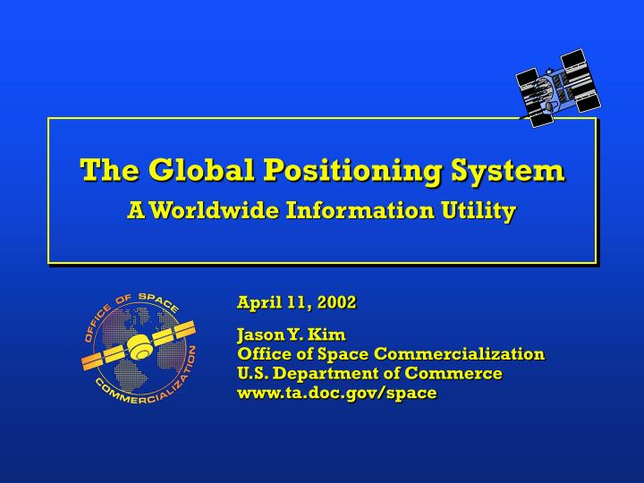 the global positioning system a worldwide information utility n.