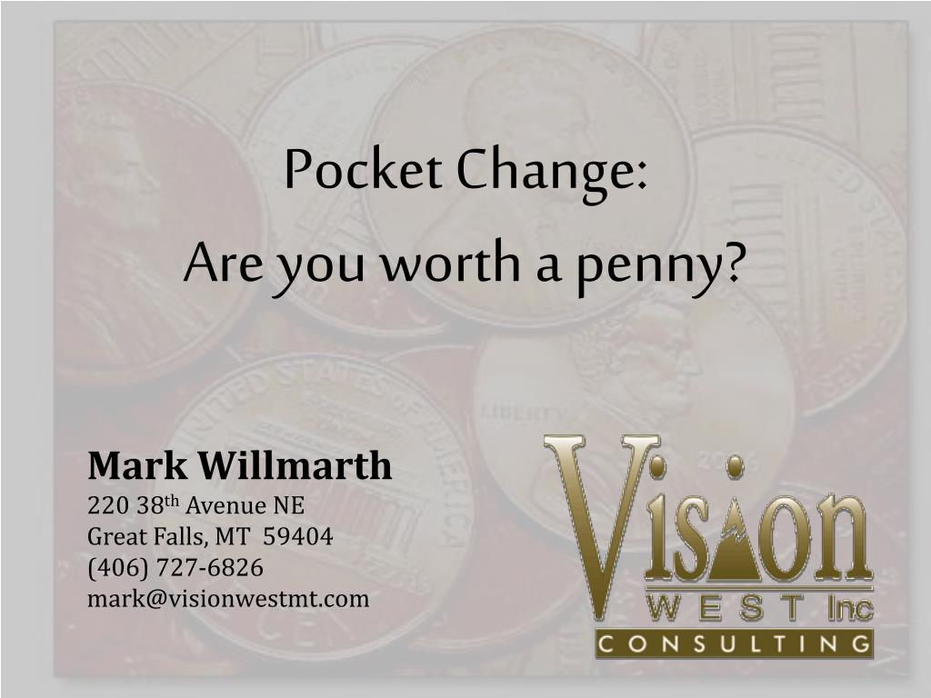 pocket change are you worth a penny l.