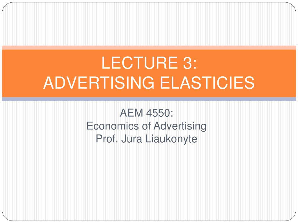 lecture 3 advertising elasticies l.
