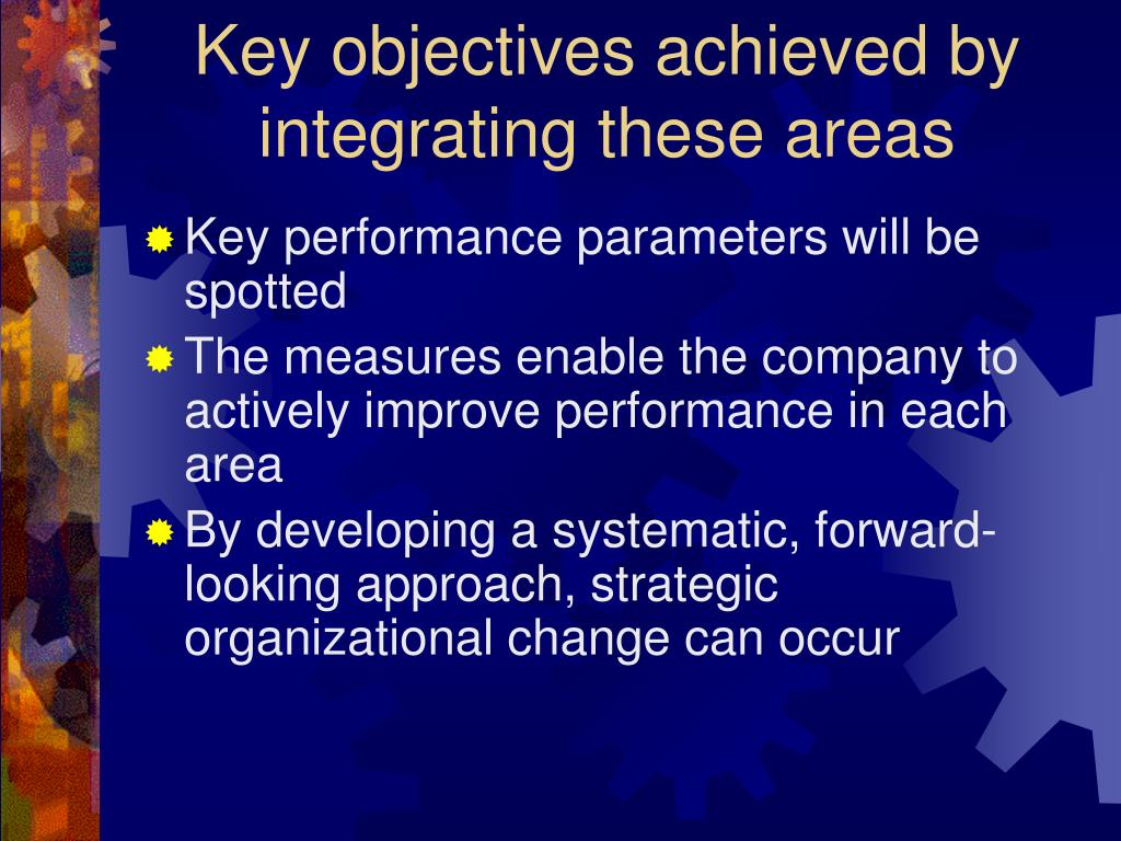 Key objectives achieved by integrating these areas