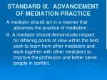 standard ix advancement of mediation practice