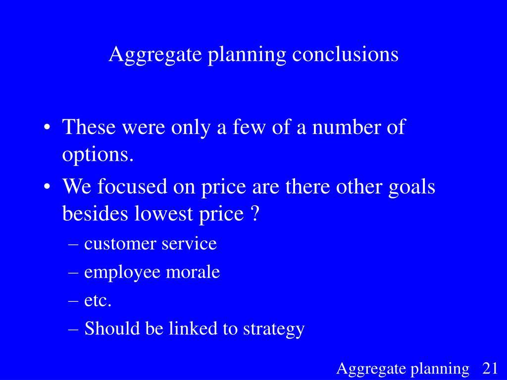 Aggregate planning conclusions