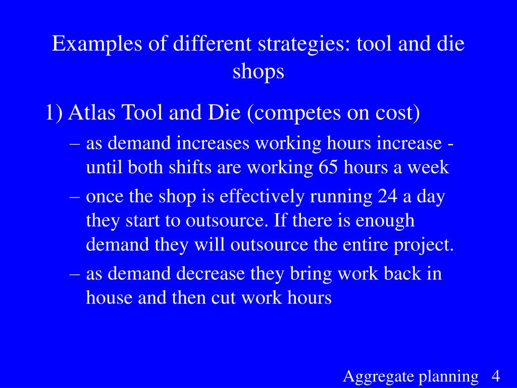 Examples of different strategies: tool and die shops