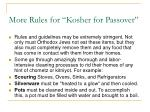 more rules for kosher for passover