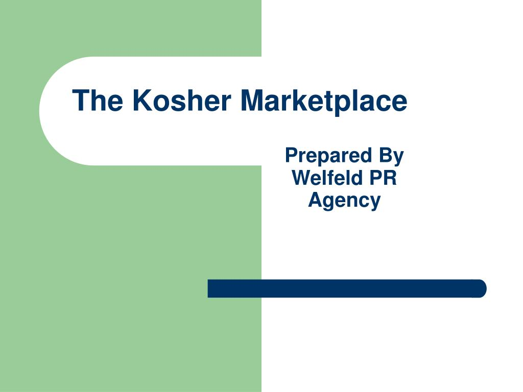 the kosher marketplace prepared by welfeld pr agency l.
