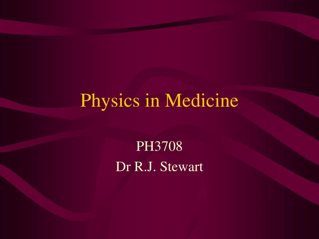 physics in medicine l.