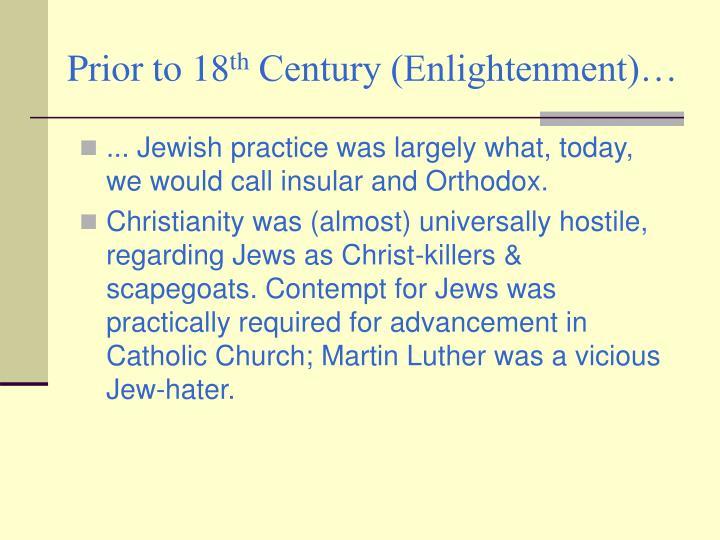 Prior to 18 th century enlightenment