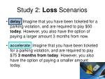 study 2 loss scenarios39