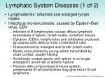 lymphatic system diseases 1 of 2
