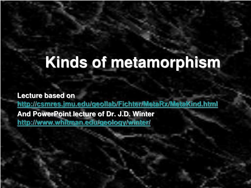 kinds of metamorphism l.