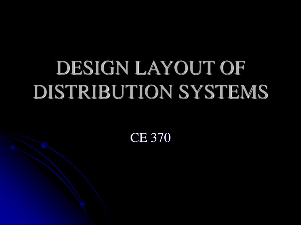 design layout of distribution systems l.