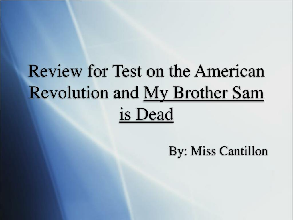 review for test on the american revolution and my brother sam is dead l.