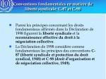 conventions fondamentales en mati re de libert syndicale c 87 et c 98