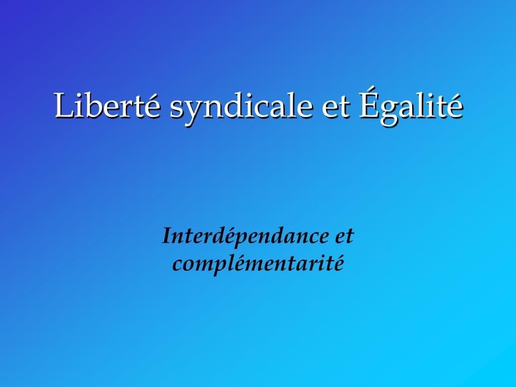 Liberté syndicale et Égalité