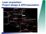 laser acquisition project design gps basestation