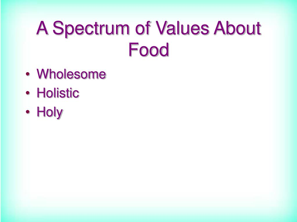 A Spectrum of Values About Food