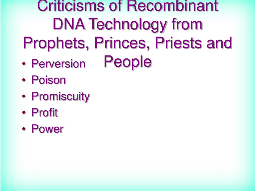 Criticisms of Recombinant DNA Technology from Prophets, Princes, Priests and People